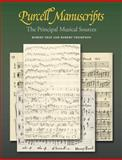 Purcell Manuscripts : The Principal Musical Sources, Shay, Robert and Thompson, Robert, 0521028116
