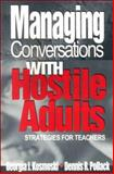 Managing Conversations with Hostile Adults : Strategies for Teachers, Kosmoski, Georgia J. and Pollack, Dennis R., 0803968116