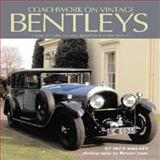 Coachwork on Vintage Bentleys, Nick Walker, 0954998111
