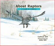 About Raptors: a Guide for Children, Cathryn Sill, 1561458112