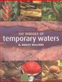 The Biology of Temporary Waters, Williams, D. Dudley, 0198528116
