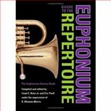 Guide to the Euphonium Repertoire : The Euphonium Source Book, , 0253348110