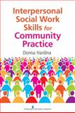 Interpersonal Social Work Skills for Community Practice, Donna Hardina, 0826108113