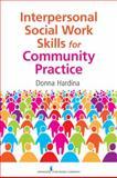 Interpersonal Social Work Skills for Community Practice, Donna Hardina, 0826108113