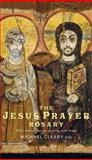 The Jesus Prayer Rosary, Michael Cleary, 1853118117