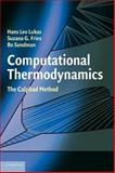 Computational Thermodynamics : The Calphad Method, Sundman, Bo and Lukas, Hans Leo, 0521868114