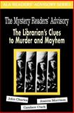 The Mystery Readers' Advisory : The Librarian's Clues to Murder and Mayhem, Charles, John and Morrison, Joanna, 083890811X