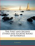 The First and Second [Third and Fourth] Books of Eutropius, Eutropius, 1141298112
