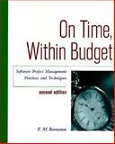 On Time, Within Budget : Software Project Management Practices and Techniques, Bennatan, E. M., 0471128112