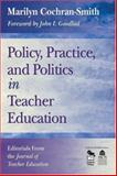 Policy, Practice, and Politics in Teacher Education : Editorials from the Journal of Teacher Education, Cochran-Smith, Marilyn, 1412928117