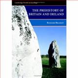 The Prehistory of Britain and Ireland, Bradley, Richard, 0521848113