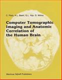 Computer Tomographic Imaging and Anatomic Correlation of the Human Brain, Plets, C. and Baert, A. L., 0898388112