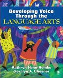 Developing Voice Through the Language Arts, Henn-Reinke, Kathryn and Chesner, Geralyn A., 1412918111