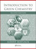 Introduction to Green Chemistry, Matlack, Albert, 1420078119