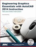 Engineering Graphics Essentials with AutoCAD 2014 Instruction, Plantenberg, Kirstie, 1585038113