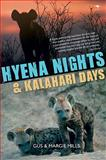 Hyena Nights and Kalahari Days, Mills, Gus and Mills, Margie, 1770098119