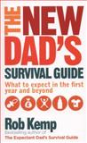 The New Dad's Survival Guide, Rob Kemp, 0091948118