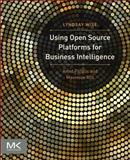Using Open Source Platforms for Business Intelligence : Avoid Pitfalls and Maximize ROI, Wise, Lyndsay, 0124158110