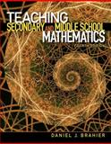 Teaching Secondary and Middle School Mathematics, Brahier, Daniel J., 0132698110
