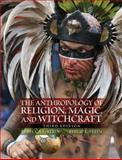 The Anthropology of Religion, Magic, and Witchcraft, Stein, Rebecca and Stein, Philip L., 0205718116