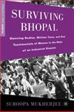 Surviving Bhopal : Dancing Bodies, Written Texts, and Oral Testimonials of Women in the Wake of an Industrial Disaster, Mukherjee, Suroopa, 0230608116