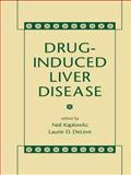 Drug-Induced Liver Disease, Kaplowitz, Neil and DeLeve, Laurie, 0824708113