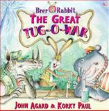 Brer Rabbit and Great Tug of War, John Agard and Korky Paul, 0099718111