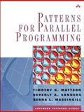Patterns for Parallel Programming, Mattson, Timothy G. and Massingill, Berna L., 0321228111
