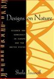 Designs on Nature - Science and Democracy in Europe and the United States, Jasanoff, Sheila, 0691118116