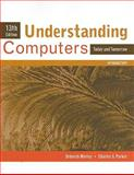 Understanding Computers : Today and Tomorrow, Introductory, Morley, Deborah and Parker, Charles S., 0538748117