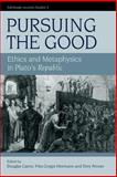 Pursuing the Good Vol. 4 : Ethics and Metaphysics in Plato's Republic, Cairns, Douglas, 0748628118