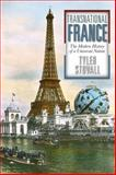 Transnational France : The Modern History of a Universal Nation, Stovall, Tyler, 0813348110