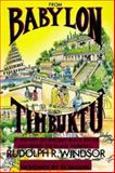 From Babylon to Timbuktu : A History of Ancient Black Races Including the Black Hebrews, Windsor, Rudolph R., 0962088110