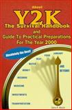 About Y2K : The Survival Handbook and Guide to Practical Preparations for the Year 2000 and Beyond!, Munch, Glenn R., 0962158119