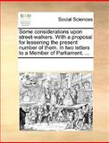 Some Considerations upon Street-Walkers with a Proposal for Lessening the Present Number of Them in Two Letters to a Member of Parliament, See Notes Multiple Contributors, 1170268110