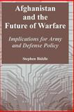 Afghanistan and the Future of Warfare : Implications for Army and Defense Policy, Biddle, Stephen, 1410218112