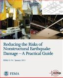 Reducing the Risks of Nonstructural Earthquake Damage - a Practical Guide (FEMA e-74 / January 2011), U. S. Department Security and Federal Emergency Agency, 1484028112