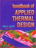 Handbook of Applied Thermal Design, Guyer, Eric C. and Brownell, David L., 1560328118