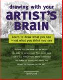Drawing with Your Artist's Brain, Carl L. Purcell, 1581808119