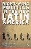 Right-Wing Politics in the New Latin America 9781848138117
