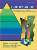 Cornerstone : Discovering Your Potential, Learning Actively and Living Well, Sherfield, Robert M. and Montgomery, Rhonda J., 0132428113