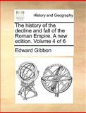 The History of the Decline and Fall of the Roman Empire a New Edition, Edward Gibbon, 1170638112