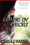 Loved in Pieces, Carla Hanna, 1479238112