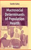Macrosocial Determinants of Population Health, , 0387708111