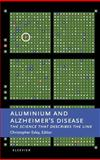 Aluminium and Alzheimer's Disease : The Science That Describes the Link, Exley, Christopher, 0444508112