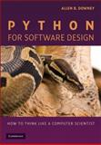 Python for Software Design : How to Think Like a Computer Scientist, Downey, Allen B., 0521898110