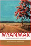 Myanmar : The State, Community and the Environment, , 0731538110