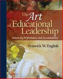 The Art of Educational Leadership : Balancing Performance and Accountability, English, Fenwick W., 0761928111
