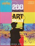 200 Projects to Strengthen Your Art Skills, Valerie Colston, 0764138111