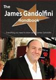 The James Gandolfini Handbook - Everything You Need to Know about James Gandolfini, Emily Smith, 148646811X